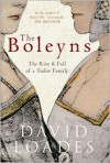 The Boleyns: The Rise & Fall of a Tudor Family - David Loades