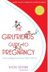 The Girlfriends' Guide to Pregnancy - Vicki Iovine