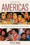 Americas: The Changing Face of Latin America and the Caribbean - Peter Winn