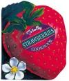 Totally Strawberries Cookbook - Helene Siegel, Karen Gillingham