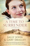 A Time to Surrender - Sally John, Gary Smalley