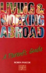Living and Working Abroad: A Parent's Guide (Culture Shock!) - Robin Pascoe
