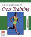 The Complete Guide to Cross Training - Fiona Hayes