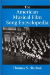 The American Musical Film Song Encyclopedia - Thomas S. Hischak