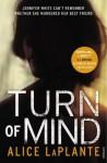 Turn of Mind. Alice Laplante - Alice LaPlante
