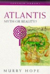 Atlantis: Myth or Reality - Murry Hope