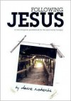 Following Jesus: A Guidebook for the Non-Religious - Dave Roberts