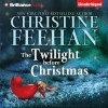 The Twilight Before Christmas (Christmas, #2) - Teri Clark Linden, Christine Feehan