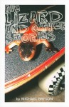 The Lizard and Other Stories - Michael Bryson, Rob McLennan