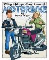 Motorbike (Raintree: Why Things Don't Work) (Raintree: Why Things Don't Work) - David West