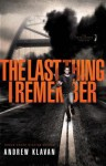 The Last Thing I Remember - Andrew Klavan