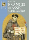 Francis of Assisi and His World - Mark Galli