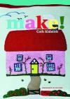 Make!. Cath Kidston - Cath Kidston