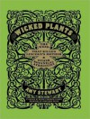 Wicked Plants: The Weed That Killed Lincoln's Mother and Other Botanical Atrocities - Amy Stewart, Coleen Marlo