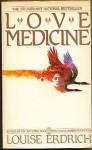 Love Medicine: A Novel - Louise Erdrich