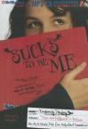 Sucks to Be Me: The All-True Confessions of Mina Hamilton, Teen Vampire (Maybe) - Kimberly Pauley, Nancy Wu