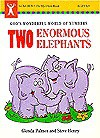 Two Enormous Elephants: God's Wonderful World of Numbers - Glenda Palmer, Steve Henry