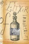 The Elixir of Immortality - Gabi Gleichmann, Michael Meigs