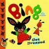 Get Dressed (Bing Bunny) - Ted Dewan