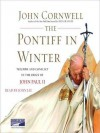 The Pontiff in Winter: Triumph and Conflict in the Reign of John Paul II (Audio) - John Cornwell, John Lee