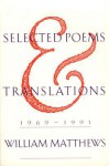 Selected Poems and Translations: 1969-1991 - William Matthews