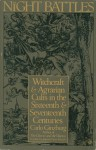 The Night Battles: Witchcraft & Agrarian Cults in the Sixteenth & Seventeenth Centuries - Carlo Ginzburg
