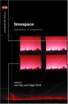 Timespace: Geographies of Temporality (Critical Geographies) - Jon May, Nigel Thrift
