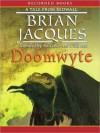 Doomwyte: Redwall Series, Book 20 (MP3 Book) - Brian Jacques, Ltd ?2008 The Redwall La Dita Co.