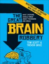 The Great Brain Robbery: What Everyone Should Know About Teenagers and Drugs - Tom Scott, Trevor Grice