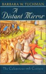 A Distant Mirror: The Calamitous 14th Century - Barbara W. Tuchman