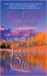 The Silver Queen - Jane Candia Coleman
