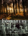 The Foresters: The Story of Scotland's Forests - James Miller