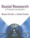 Social Research: A Practical Introduction - Cate Curtis, Bruce Curtis