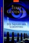 Die Säulen der Schöpfung (Das Schwert der Wahrheit, #13) - Terry Goodkind, Caspar Holz