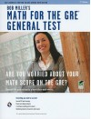 Bob Miller's Math for the GRE General Test: Second edition - Bob Miller
