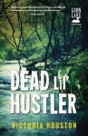 Dead Lil' Hustler: A Loon Lake Mystery - Victoria Houston
