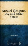 Around The Boree Log and Other Verses - John O'Brien