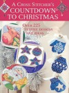 A Cross Stitcher's Countdown to Christmas: Over 225 Festive Designs and Ideas - Claire Crompton