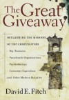 The Great Giveaway: Reclaiming the Mission of the Church from Big Business, Parachurch Organizations, Psychotherapy, Consumer Capitalism, and Other Modern Maladies - David E. Fitch