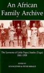 An African Family Archive: The Lawsons of Little Popo/Aneho (Togo) 1841-1938 - Adam Jones