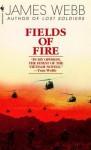 Fields of Fire - James Webb
