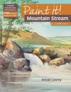 Paint It! Mountain Stream in Watercolour - Arnold Lowrey