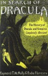 In Search of Dracula: The History of Dracula and Vampires - Raymond T. McNally