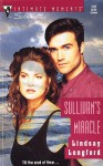 Sullivan's Miracle (Silhouette Intimate Moments, No 526) - Lindsay Longford