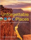 Unforgettable Places: Unique Sites and Experiences Around the World - Steve Davey, Steve Watkins, Clare Jones, Marc Schlossman