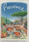 Provence: An Accidental Gourmet's Sketchbook - John Davis