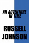 An Adventure in Time - Russell Johnson