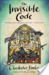 The Invisible Code: A Peculiar Crimes Unit Mystery - Christopher Fowler