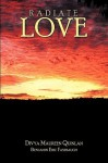 Radiate Love - Divya Maureen Quinlan