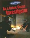 Be a Crime Scene Investigator - Lorraine Hopping, Kirk Janowiak